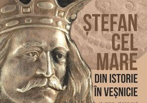 Expoziţia ''Ştefan cel Mare. Din istorie în veşnicie'', la MNIR, în perioada 26 aprilie – 28 iulie