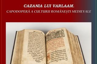 Cazania lui Varlaam, ''opera cea mai populară a epocii noastre vechi'', expusă la Muzeul Naţional de Istorie a României